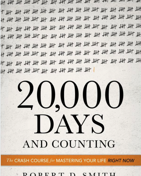 20,000 Days and Counting by Robert D. Smith #2