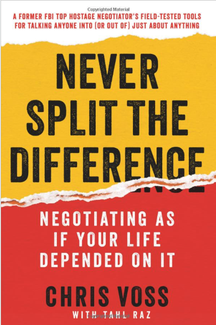 NEW BOOK!  Never Split The Difference by Chris Voss